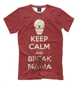 Мужская футболка 3D Keep Calm And Break Maria